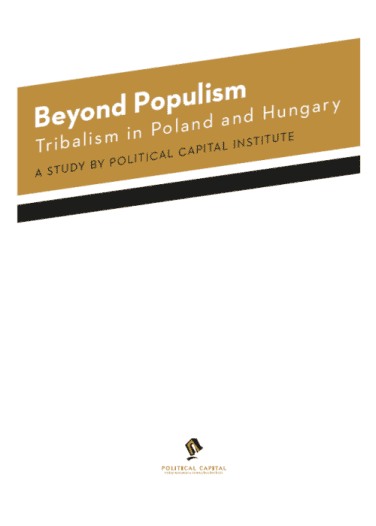 Beyond Populism. Tribalism in Poland and Hungary